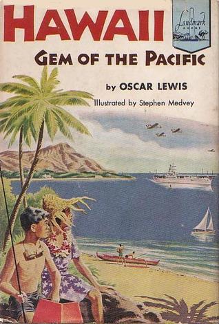 Hawaii: Gem of the Pacific by Stephen Medvey, Oscar Lewis