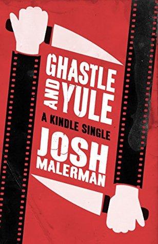 Ghastle and Yule by Josh Malerman