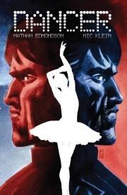Dancer by Nathan Edmondson, Nic Klein