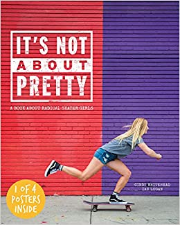 It's Not About Pretty by Cindy Whitehead, Ian Logan