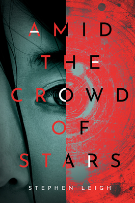Amid the Crowd of Stars by Stephen Leigh