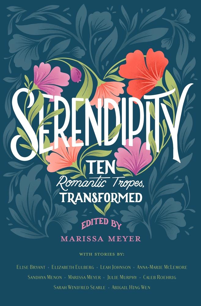 Serendipity: Ten Romantic Tropes, Transformed by Marissa Meyer