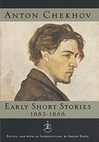 Early Short Stories, 1883-1888 (Modern Library) by Constance Garnett, Shelby Foote, Anton Chekhov