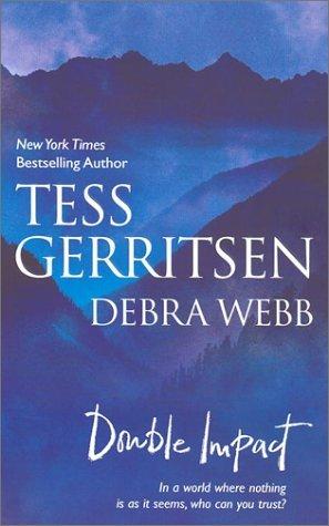 Double Impact: Never Say Die / No Way Back by Tess Gerritsen, Debra Webb