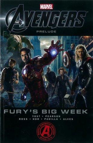 Marvel's The Avengers Prelude - Fury's Big Week by Wellinton Alves, Eric Pearson, Agustín Padilla, Christopher Yost, Luke Ross, Daniel HDR