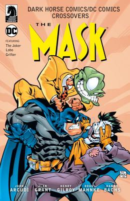 Dark Horse Comics/DC Comics: Mask by Henry Gilroy, Alan Grant, John Arcudi