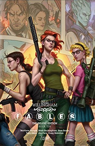 Fables: The Deluxe Edition, Book Ten by Bill Willingham