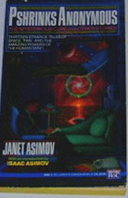 Pshrinks Anonymous: The Mysterious Cure and Other Stories by Janet Asimov, J.O. Jeppson
