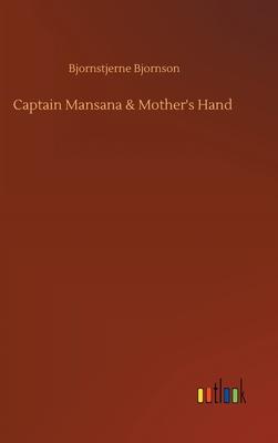 Captain Mansana & Mother's Hand by Bjornstjerne Bjornson
