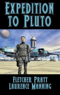 Expedition to Pluto by Fletcher Pratt, Laurence Manning