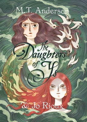 The Daughters of Ys by M. T. Anderson