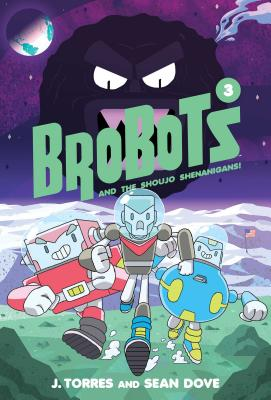 Brobots and the Shoujo Shenanigans!, Volume 3 by J. Torres