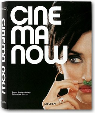 Cinema Now by Paul Duncan, Andrew Bailey