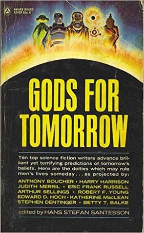 Gods for Tomorrow by Hans Stefan Santesson