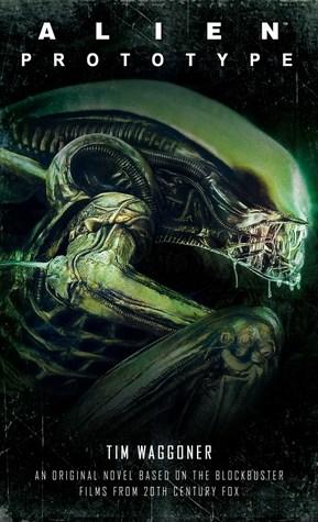 Alien: Prototype by Tim Waggoner