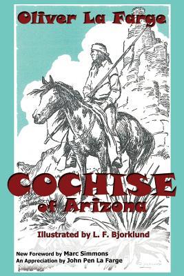 Cochise of Arizona by Oliver La Farge