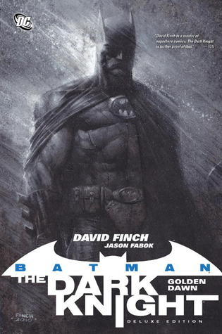 Batman – The Dark Knight: Golden Dawn by Sal Regla, Jamie Mendoza, Ryan Winn, Scott Williams, Greg Adams, Jason Fabok, Batt, Richard Friend, Ray McCarthy, David Finch