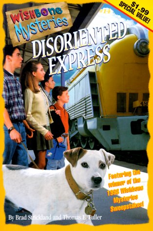 Disoriented Express (Wishbone Mysteries by Brad Strickland, Thomas E. Fuller