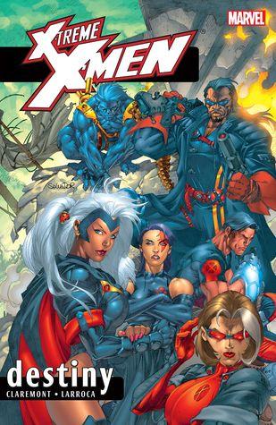 X-Treme X-Men, Vol. 1: Destiny by Arthur Ranson, Igor Kordey, Rodolfo Migliari, Brent Anderson, Chris Claremont, Salvador Larroca