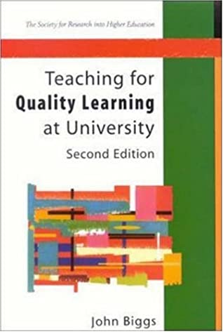 Teaching for Quality Learning at University by John Biggs