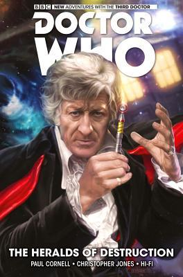 Doctor Who: The Third Doctor, Vol. 1: The Heralds of Destruction by Paul Cornell, Christopher Jones