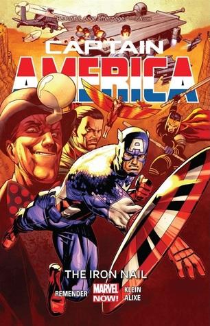 Captain America, Volume 4: The Iron Nail by Dean White, Nic Klein, Edgar Delgado, Israel Silva, Rick Remender, Pascal Alixe, Antonio Fabela, Joe Caramagna
