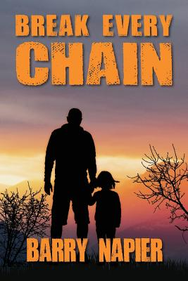 Break Every Chain by Barry Napier