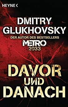 Davor und Danach: Story by Dmitry Glukhovsky