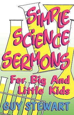 Simple Science Sermons by Guy Stewart