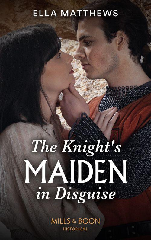 The Knight's Maiden in Disguise by Ella Matthews