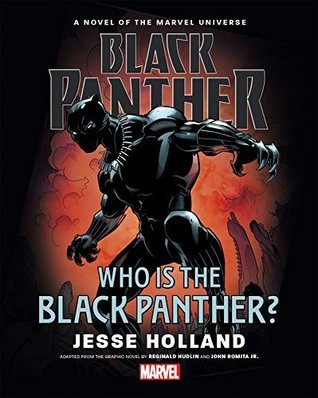 Black Panther: Who Is The Black Panther? Prose Novel by Jesse J. Holland, Todd Nauck