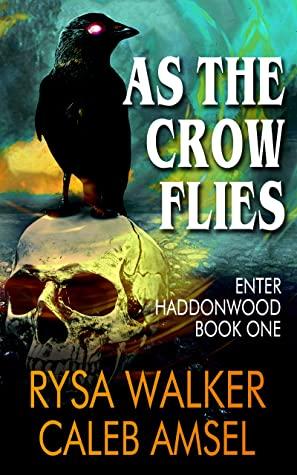 As the Crow Flies by Rysa Walker, Caleb Amsel