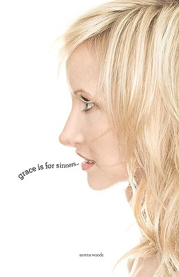 Grace Is for Sinners by Serena Woods