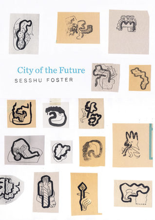 City of the Future by Sesshu Foster