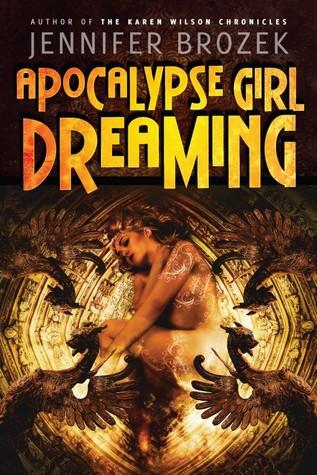 Apocalypse Girl Dreaming by Jennifer Brozek