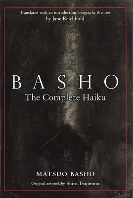 Basho: The Complete Haiku by Shiro Tsujimura, Matsuo Bashō, Jane Reichhold