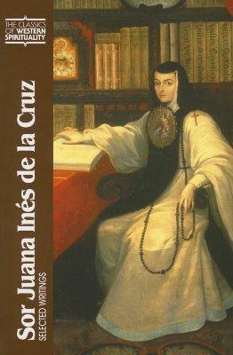 Sor Juana Ines de La Cruz: Selected Writings by Gillian T.W. Ahlgren, Juana Inés de la Cruz
