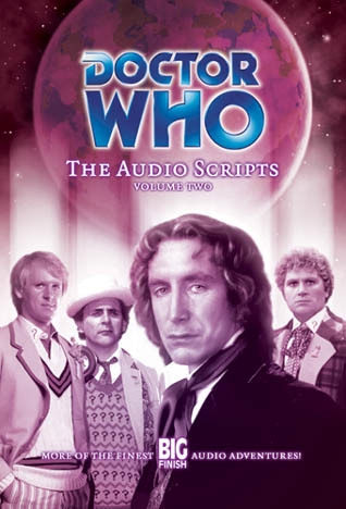 Doctor Who: The Audio Scripts Volume Two by Iain McLaughlin, Paul Cornell, Clayton Hickman, Mike Tucker, Gareth Roberts, Gary Russell, Caroline Symcox