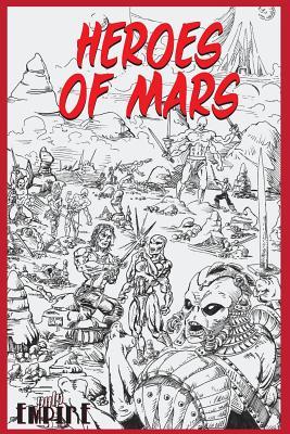 Heroes of Mars by Geoff Gander, Travis Hiltz, Evan Dicken
