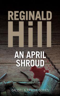 An April Shroud by Reginald Hill