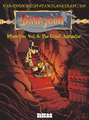 Dungeon: Monstres, Volume 6: The Great Animator by Joann Sfar, Lewis Trondheim, Stanislas