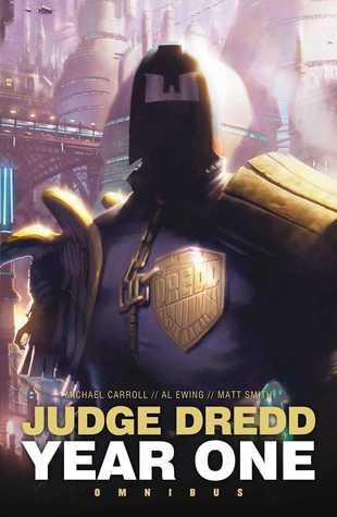 Judge Dredd Year One: Omnibus by Michael Carroll, Al Ewing, Matthew Smith