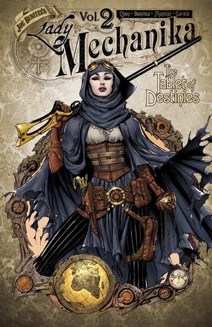 Lady Mechanika Vol. 2: The Tablet of Destinies by Joe Benítez, Martin Montiel, Mike Garcia, Michael Heisler, M.M. Chen