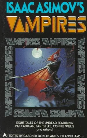 Isaac Asimov's Vampires by Connie Willis, Gregory Frost, Mark W. Tiedemann, Susan Palwick, Pat Cadigan, Gardner Dozois, Tanith Lee, Sheila Williams, David Redd, Sharon N. Farber