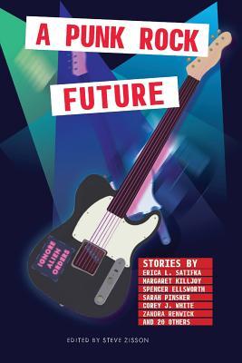 A Punk Rock Future by Sarah Pinsker, Erica Satifka