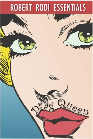 Drag Queen (Robert Rodi Essentials) by Robert Rodi