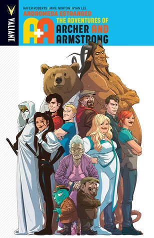 A&A: The Adventures of Archer & Armstrong, Volume 3: Andromeda Estranged by Dave Sharpe, Allen Passalaqua, Ryan Lee, Rafer Roberts, Mike Norton