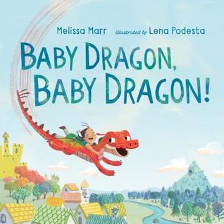 Baby Dragon, Baby Dragon! by Melissa Marr, Lena Podesta