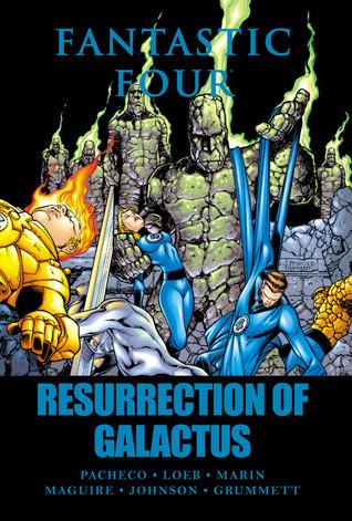 Fantastic Four: Resurrection of Galactus by Carlos Pacheco, Jeph Loeb, Kevin Maguire, Rafael Marín, Jeff Johnson, Tom Grummett