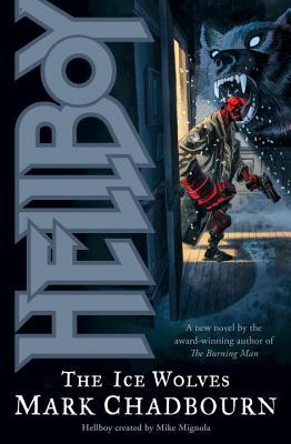 Hellboy: The Ice Wolves by Mark Chadbourn